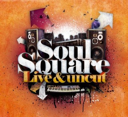 Soul Square- Live & Uncut
