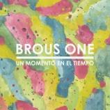 Brous One- Un Momento En El Tiempo
