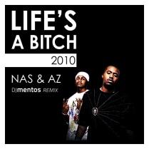DJ Mentos x Nas- Life's A Bitch Remix