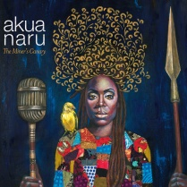 Akua Naru-The Miner's Canary