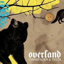 Chrisfader x Testa- Overland
