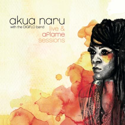 Akua Naru- Live & Aflame Sessions