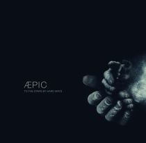 AEPIC- TO THE STARS BY HARD WAYS (2013)