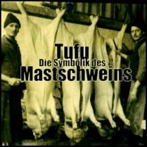 Tufu- Die Symbolik des Mastschweins