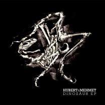 HUBERT & MEHMET- DINOSAUR EP